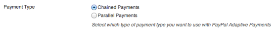 You can choose your Payment Type as well. The options available are Chained Payments and Parallel Payments.