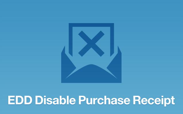 EDD Disable Purchase Receipt